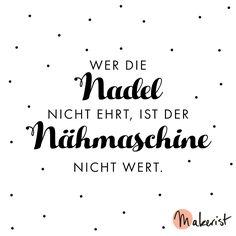 Wer die Nadel nicht ehrt, ist der Nähmaschine nicht wert - via Makerist.de
