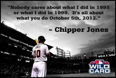 Chipper jones. One of the greats