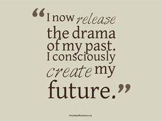 I consciously create my future