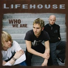 Lifehouse - Who We Are