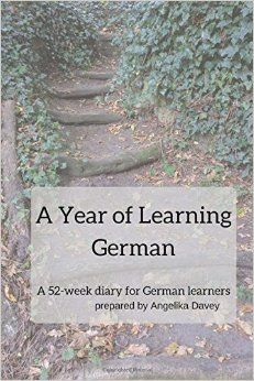 A Year of Learning German: A 52-week diary for German learners. Undated planner, with lots of space to write and reflect, including a German idiom per week.