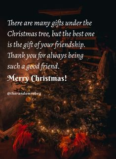 There are many gifts under the Christmas tree, but the best one is the gift of your friendship. Thank you for always being such a good friend. #Christmasquotes #Merrychristmasquotes #Shortchristmasquotes #2020Christmasquotes #Merrychristmas2020quotes #Christmasgreetings #Inspirationalchristmasquotes #Cutechristmasquotes #Christmasquotesforfriends #Warmchristmaswishes #Bestchristmasquotes #Christmascaptions #Festivechristmasquotes #Merrychristmasimages #Merrychristmaspictures #therandomvibez Funny Merry Christmas Memes, Short Christmas Quotes, Christmas Quotes For Friends, Christmas Captions, Merry Christmas Pictures, Hallmark Christmas Movies, Christmas Music, Christmas Wishes, Christmas Greetings