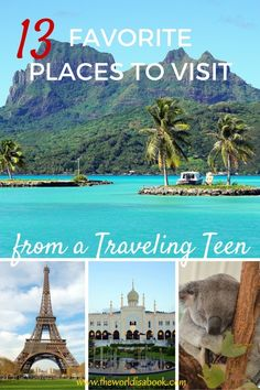 Read on to find my newly turned teen's 13 Favorite Places  she has visited. Travel with teens. Travel with kids.