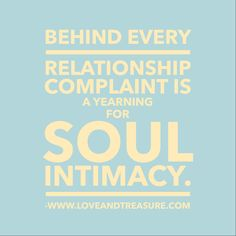 What does your #soul have to do with your reoccurring #relationship complaints? #words #quotes #quotations #inspirationoftheday #dailyquotation #dailyquote #nightlyquote #nightlyquotation