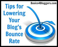 Tips for lowering your bounce rate #bloggers #blogging