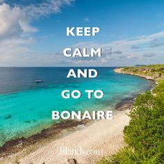 Keep calm and go to Bonaire