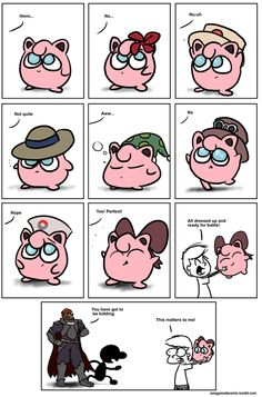 So true. :-) Whenever I play Jigglypuff I always give her the flower I don't know I just like to play as her :-)