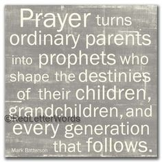 Mark Batterson Quote - Mark Batterson - Prayer Changes Parents - Cafe Mount
