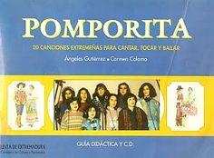 Música extremeña - Extremadura  y sus músicos: POMPORITA - 20 canciones extremeñas para cantar, t...