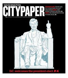"Washington City Paper (November 11, 2016)  Cover: ""D.C. welcomes the president-elect."""