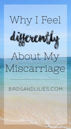 Why I Feel Differently About Miscarriage | Birds and Lilies