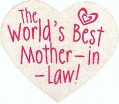 Best Mother in Law | Home / Hearts Signs / Worlds Best Mother-in-Law!