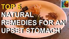 COLORFUL CANARY - Organic And Natural Living: Top 5 Natural Remedies for an Upset Stomach: Top 5 Tuesday