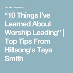 """""""10 Things I've Learned About Worship Leading"""" 