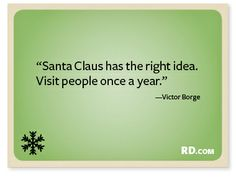 Funny Christmas Quotes That Will Have You Laughing Through the Holidays Ho, Ho, Ha: Funny Holiday QuotesHo, Ho, Ha: Funny Holiday Quotes Christmas Quotes, Christmas Humor, Christmas Funny Quotes, Christmas Christmas, Victor Borge, Flora Und Fauna, Belly Laughs, Funny Signs, It's Funny