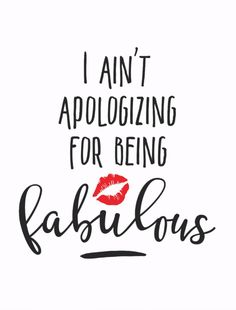 Fabulous Girly Lipstick Quote Postcard Girly by JunkyDotCom - hand drawn funny girly quote I ain't apologizing for being fabulous. Cute Girly Quotes, Sassy Quotes, Flirting Quotes, Me Quotes, Cheesy Quotes, Attitude Quotes, Quotes For Girls Beauty, She Quotes Beauty, Beautiful Quotes Inspirational