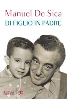 #Manuel #De Sica - #Di figlio in #padre - #Bompiani Editore ven.11 #aprile