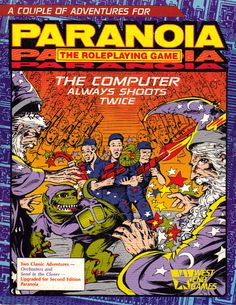 The Computer Always Shoots Twice two great adventures for Paranoia!