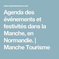 Agenda des événements et festivités dans la Manche, en Normandie. | Manche Tourisme