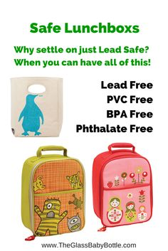 Looking for more than just Lead Safe? How about Lead Free Lunchboxes! and also Phthalate Free, BPA Free, PVC Free.