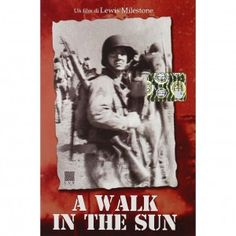 A Walk in the Sun, WWII Movie starring Dana Andrews.  During the 1943 Allied invasion of Italy a platoon of soldiers land on the beach near Salerno Italy with orders to capture a Nazi-held farmhouse six miles inland.