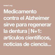 Medicamento contra el Alzheimer sirve para regenerar la dentura | N+1: artículos científicos, noticias de ciencia, cosmos, gadgets, tecnología