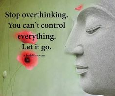 You can control everything. Let it go.