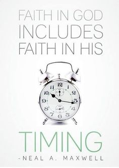 His timing, not ours.