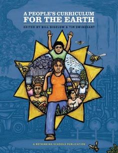 A People's Curriculum for the Earth Teaching about the Environmental Crisis (Paperback) | Teaching for Change Bookstore