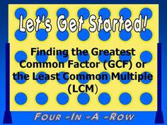 This interactive game has students choosing the correct GCF (Greatest Common Factor) or the LCM (Least Common Multiple) of a set of numbers.Thi...