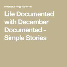 Life Documented with December Documented - Simple Stories