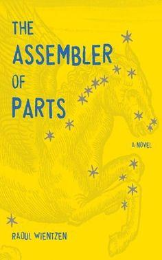 The Assembler of Parts: A Novel by Raoul Wientzen, http://www.amazon.com/dp/B00E25IRDQ/ref=cm_sw_r_pi_dp_Pd.wvb0GCYYVR