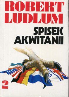 """""""Spisek Akwitanii""""  Robert Ludlum vol.2 Translated by Tomasz Wyżyński Cover by Roman Kirelenko Published by Wydawnictwo Iskry 1992"""
