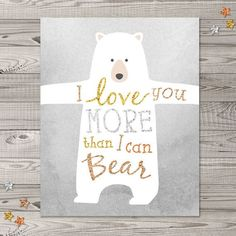 "Bear Nursery Wall Art, Instant Download, 8x10"", Woodland Nursery Art, Glitter Nursery Art, I Love You Nursery Art"