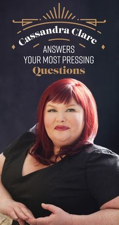 20 Of Your Most Burning Questions Answered By Cassandra Clare