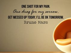 "Bruno Mars Quote Inspirational Wall Decal Typography Home Décor ""One Shot for the Pain"" 42x15 Inches"