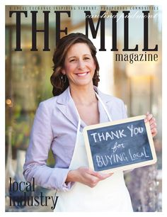 The Mill Magazine Edition 6 No. 2 Local Industry  Local exchange inspiring vibrant, prosperous communities.