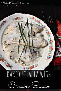 Super simple fish recipe that will IMPRESS everyone! Gluten - free and Kid Friendly. Baked Tilapia with Cream Sauce Recipe #recipe #budgetsavvydiva #fishrecipe #Tilapia #glutenfree