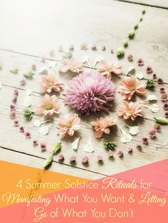 4 Summer Solstice Rituals for Manifesting What You Want and Releasing What You Don't  