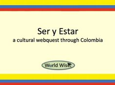 This is a unique, web based activity that you can use in the classroom and your students can access from home as a study guide. There's no better way to practice ser and estar than in the context of a conversation. The guide will be Maria, a Colombian student welcoming you and your students to her country.