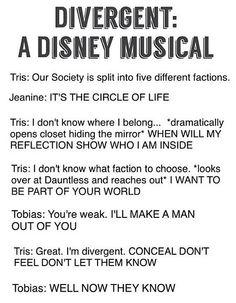 Divergent: the Disney musical, a parody. Divergent Memes, Divergent Hunger Games, Divergent Fandom, Divergent Trilogy, Divergent Insurgent Allegiant, Insurgent Quotes, Divergent Fanfiction, Tfios, Book Memes