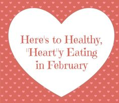 Find Heart Healthy Recipes at http://food.unl.edu/cook-it-quick-newsletter-february-2015