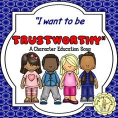 """CHARACTER EDUCATION SONG """"I Want to be Trustworthy"""" *Color"""