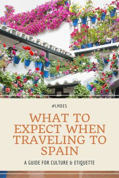 What to expect when traveling to Spain