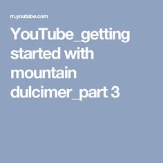 YouTube_getting started with mountain dulcimer_part 3
