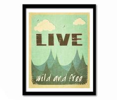 Live Wild and Free, Retro Style Poster, Travel Print, Typography Poster, Inspirational Quote, Retro Colours, Landscape Print