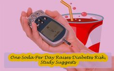 One #Soda Per Day Raises #Diabetes Risk, Study Suggests