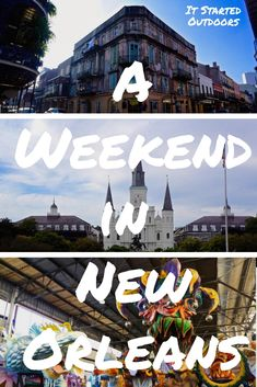 How to Spend a Weekend in New Orleans, Louisiana | The French Quarter | Jackson Square | Cafe Du Monde | New Orleans Graveyards | Mardi Gras World | Itinerary for your first time in New Orleans | NOLA | Walking Tours | Voodoo in the Bayou | Quick Trip | Beignets | It Started Outdoors