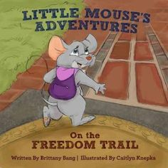Follow Little Mouse and her friends as they explore the Freedom Trail in Boston, Massachusetts. In this colorful, whimsical book, Little Mouse takes readers on a journey, and teaches children and adul