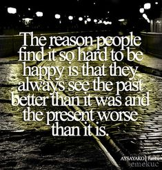 #Past #Present #Truth #Happy #Happiness